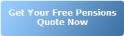 Get Your Free Pensions Quote Now